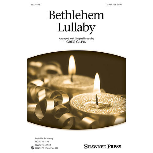Shawnee Press Bethlehem Lullaby 2-Part composed by Greg Gilpin thumbnail