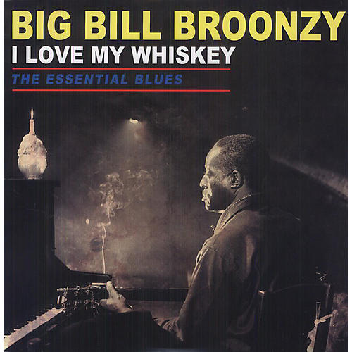 Alliance Big Bill Broonzy - Love My Whiskey: The Essential Blues thumbnail