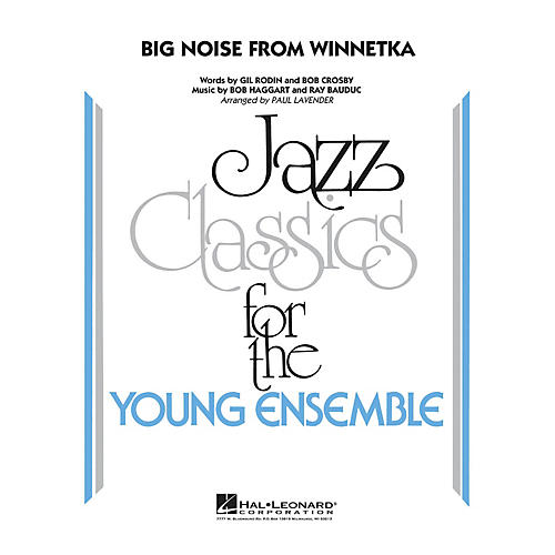 Hal Leonard Big Noise from Winnetka Jazz Band Level 3 Arranged by Paul Lavender thumbnail