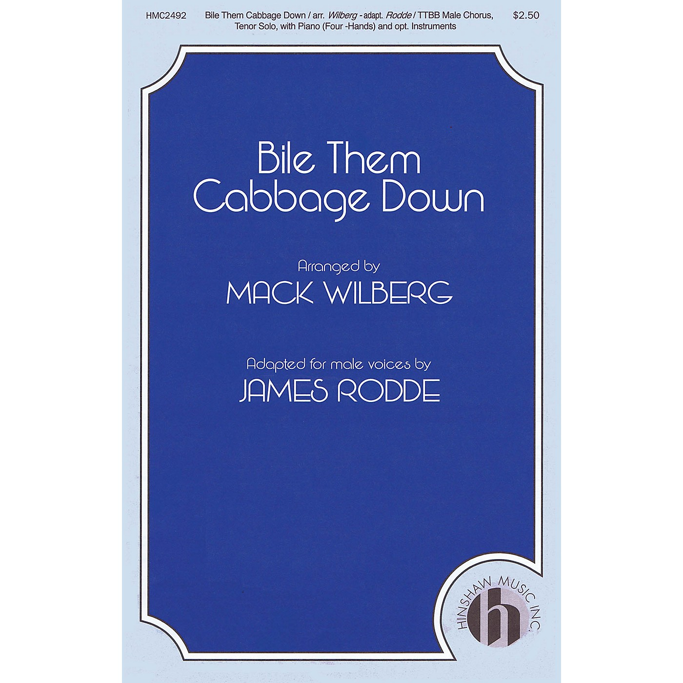 Hinshaw Music Bile Them Cabbage Down TTBB arranged by Mack Wilberg thumbnail