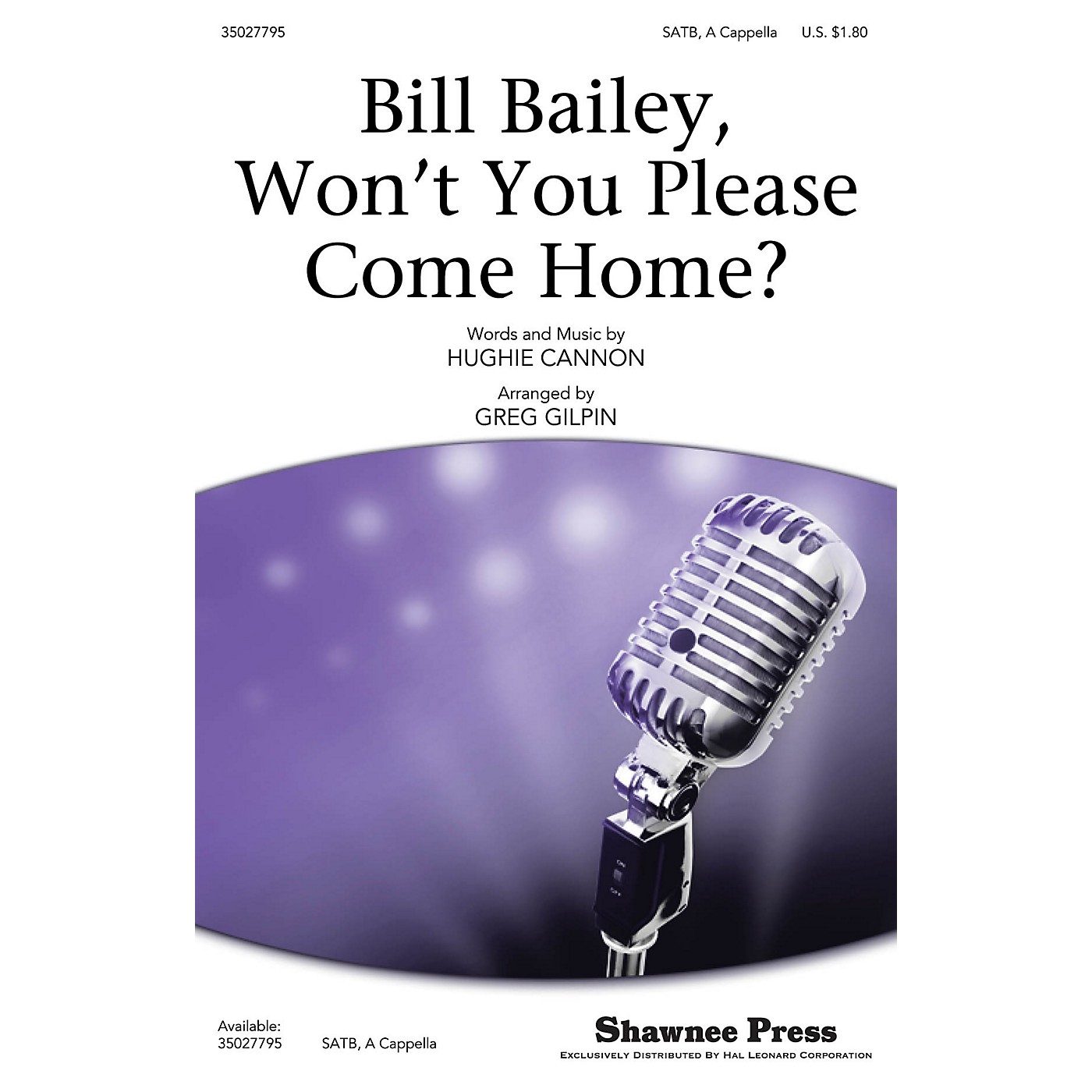 Shawnee Press Bill Bailey, Won't You Please Come Home? SATB a cappella arranged by Greg Gilpin thumbnail