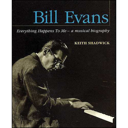 Backbeat Books Bill Evans - Everything Happens To Me - A Musical Biography thumbnail