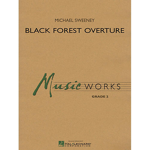 Hal Leonard Black Forest Overture (MusicWorks Grade 2) Concert Band Level 2 Composed by Michael Sweeney thumbnail