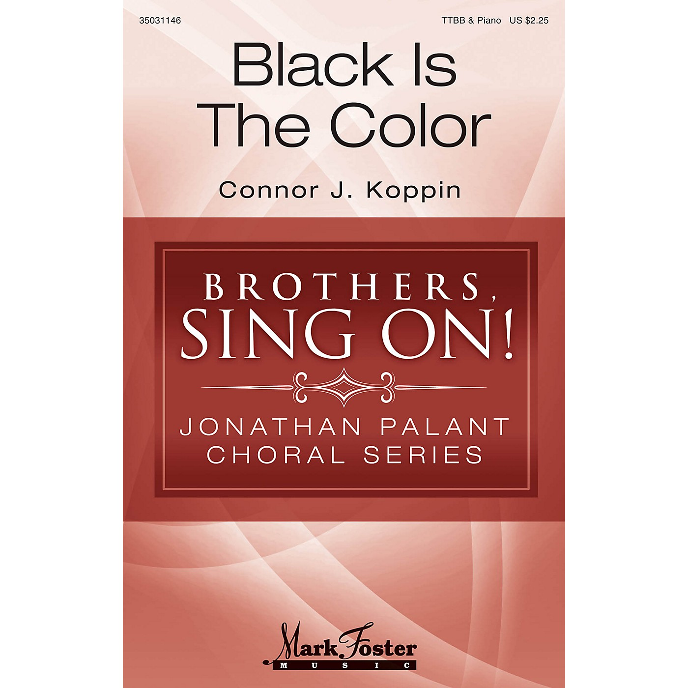Mark Foster Black Is the Color (Brothers, Sing On! Jonathan Palant Choral Series) TTBB arranged by Connor J. Koppin thumbnail