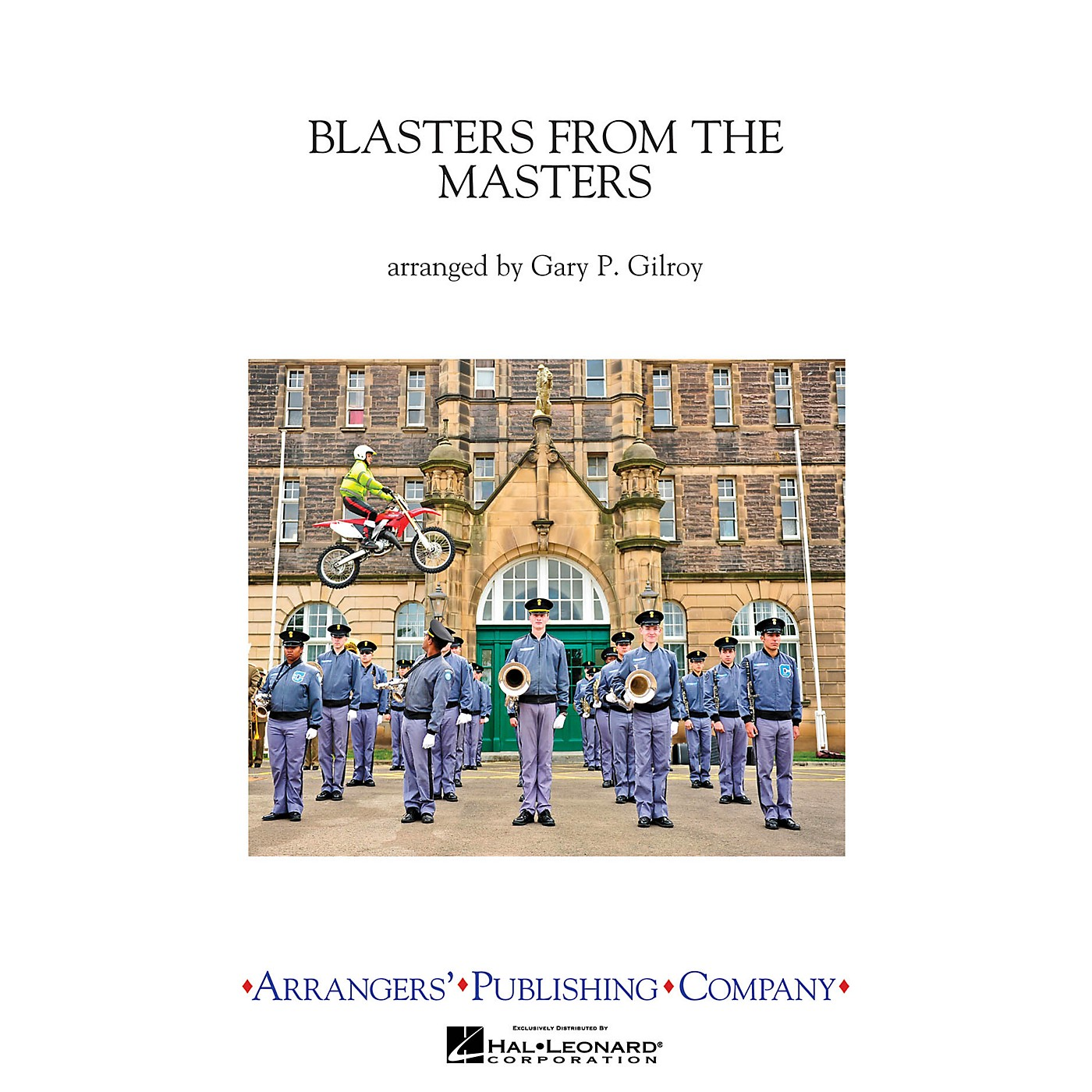 Arrangers Blasters from the Masters Marching Band Level 3 Arranged by Gary Gilroy thumbnail