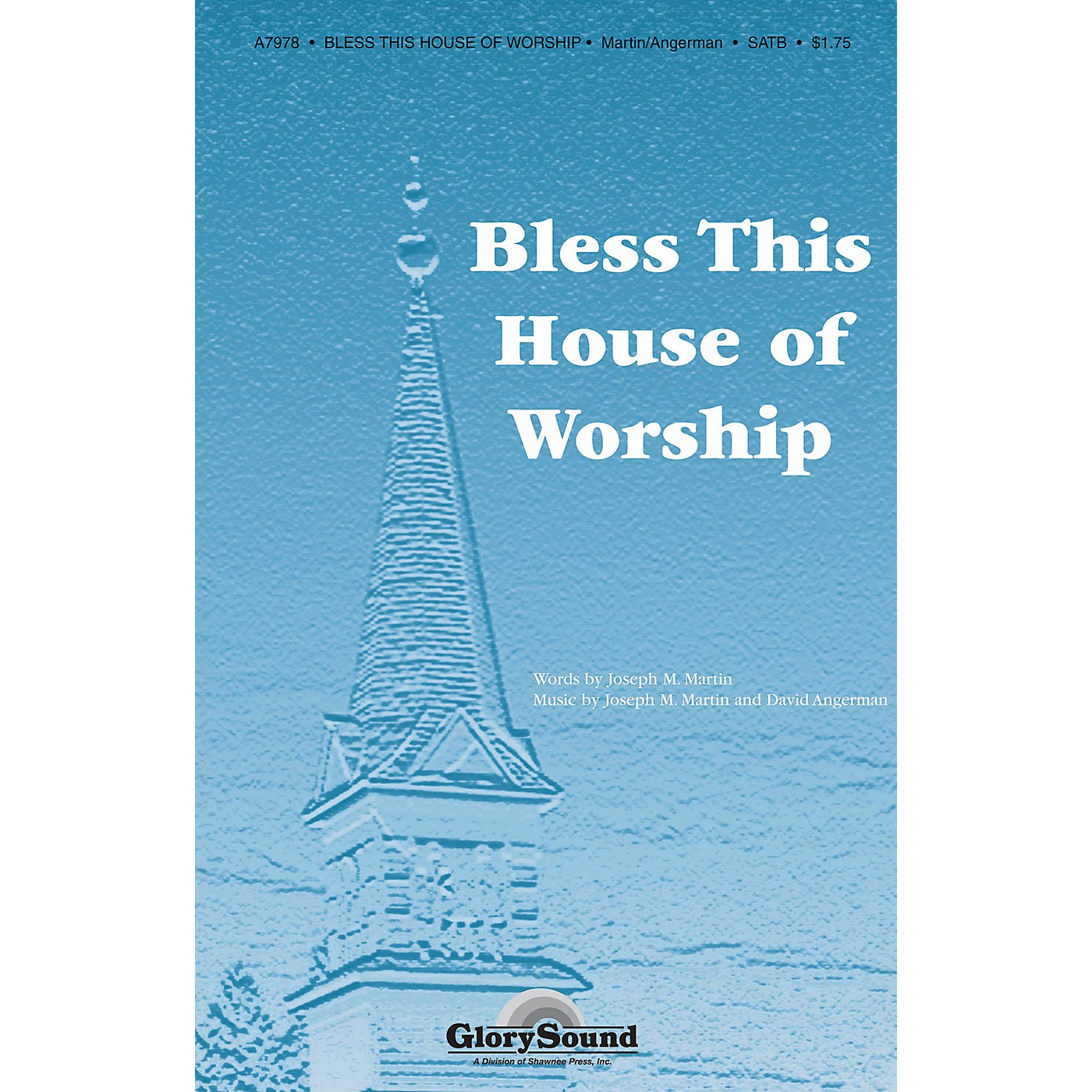 Shawnee Press Bless This House of Worship SATB composed by Joseph M. Martin thumbnail
