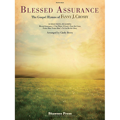 Shawnee Press Blessed Assurance (The Gospel Hymns of Fanny J. Crosby) Arranged by Cindy Berry thumbnail