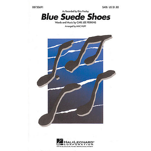 Hal Leonard Blue Suede Shoes SATB by Elvis Presley arranged by Mac Huff thumbnail