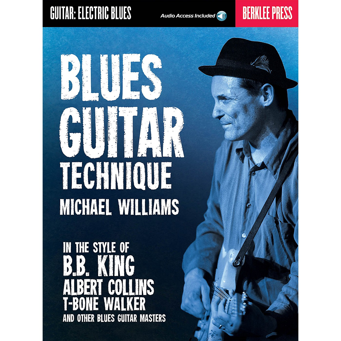 Berklee Press Blues Guitar Technique Berklee Guide Series Softcover Audio Online Written by Michael Williams thumbnail