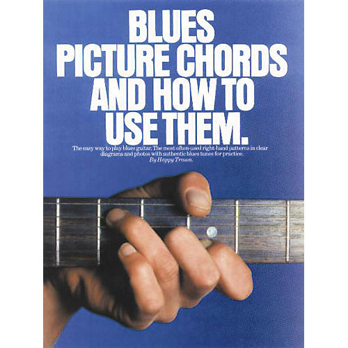Music Sales Blues Picture Chords and How to Use Them Music Sales America Series Softcover Written by Happy Traum thumbnail