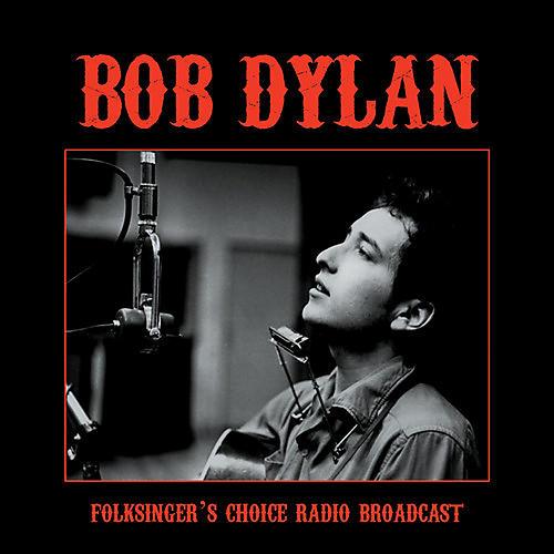 Alliance Bob Dylan - Folksinger's Choice Radio Broadcast thumbnail