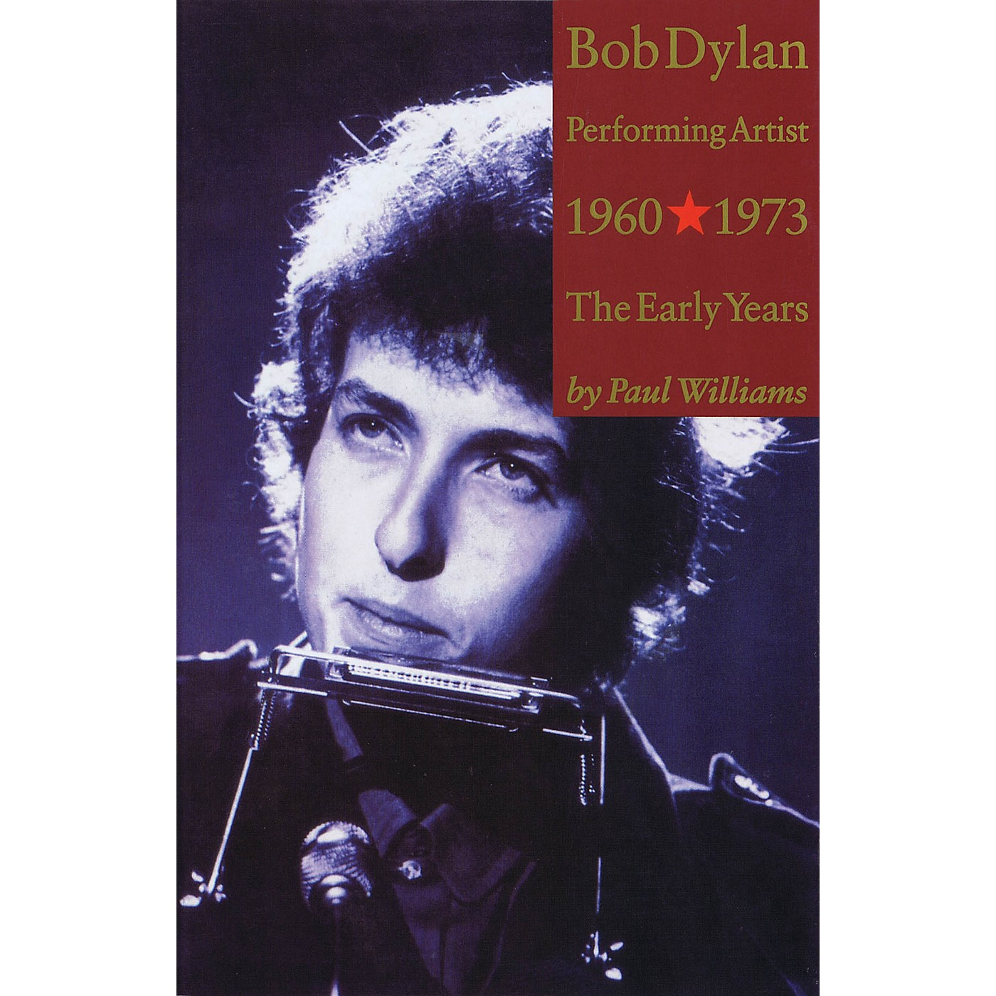 Omnibus Bob Dylan - Performing Artist, Volume 1 (The Early Years (1960-1973)) Omnibus Press Series Softcover thumbnail