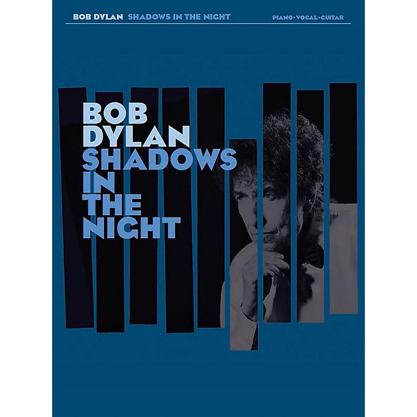 Music Sales Bob Dylan - Shadows in the Night for Piano/Vocal/Guitar thumbnail