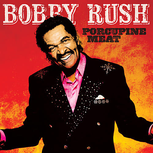 Alliance Bobby Rush - Porcupine Meat thumbnail
