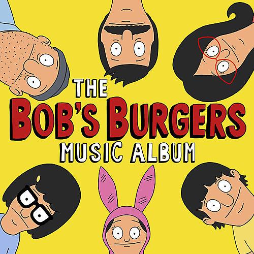 Alliance Bob's Burgers - The Bob's Burgers Music Album thumbnail