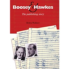 Boosey and Hawkes Boosey & Hawkes (The Publishing Story) Boosey & Hawkes Scores/Books Series Softcover by Helen Wallace