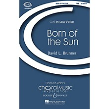 Boosey and Hawkes Born of the Sun (CME In Low Voice) TBB composed by David Brunner