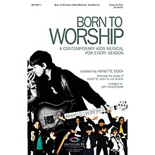 Integrity Choral Born to Worship (A Contemporary Kids Musical for Every Season) SPLIT TRAX Arranged by Jeff Sandstrom