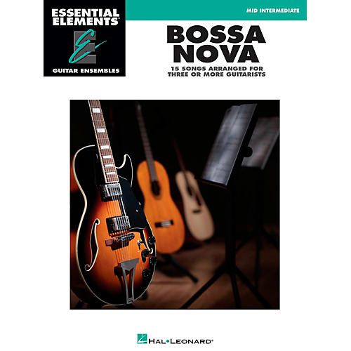 Hal Leonard Bossa Nova - Essential Elements Guitar Ensembles Series thumbnail