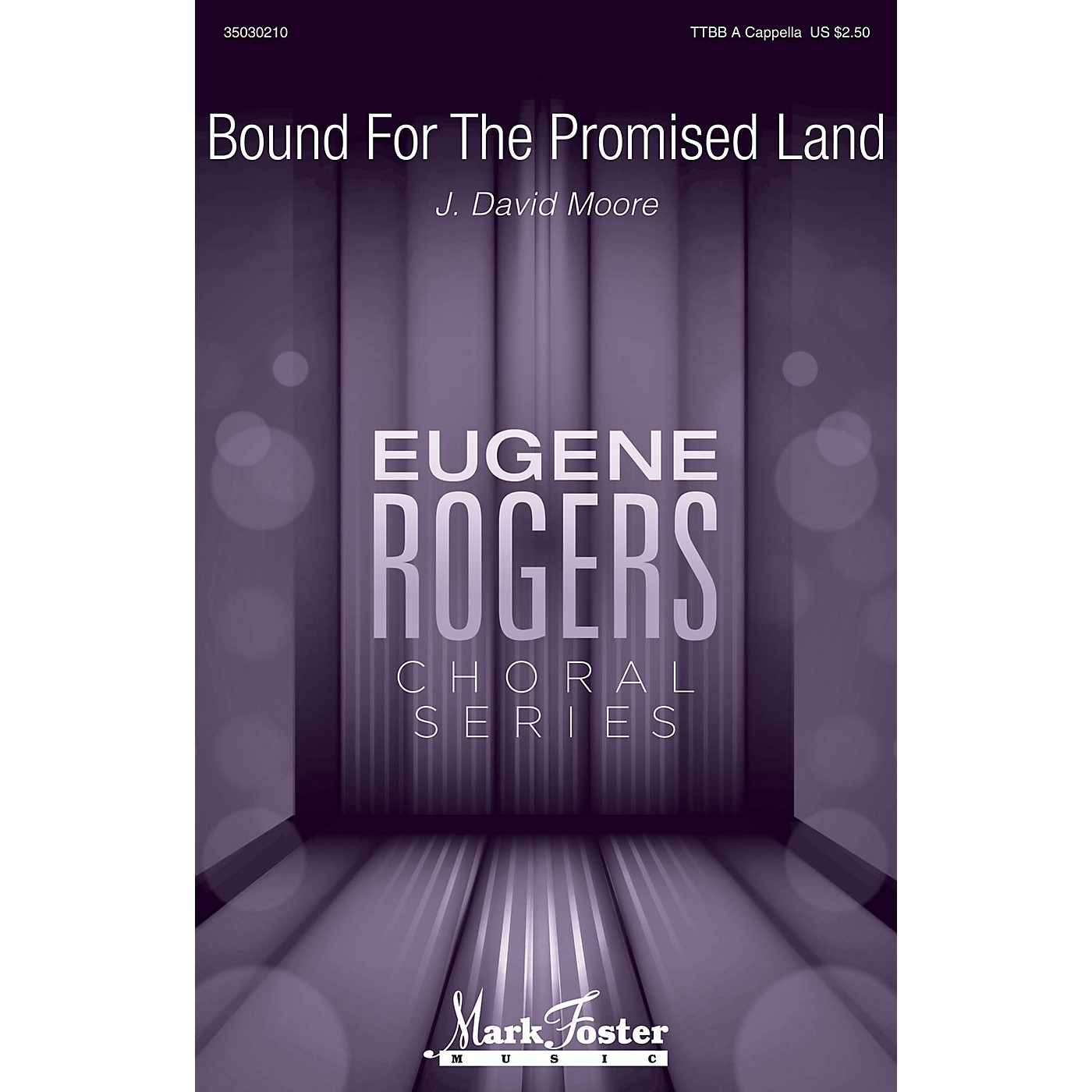 Mark Foster Bound for the Promised Land (Eugene Rogers Choral Series) TTBB composed by J. David Moore thumbnail