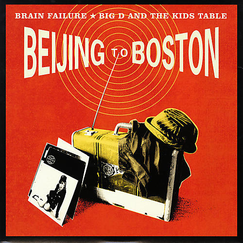 Alliance Brain Failure / Big D And The Kids Table - Beijing To Boston thumbnail