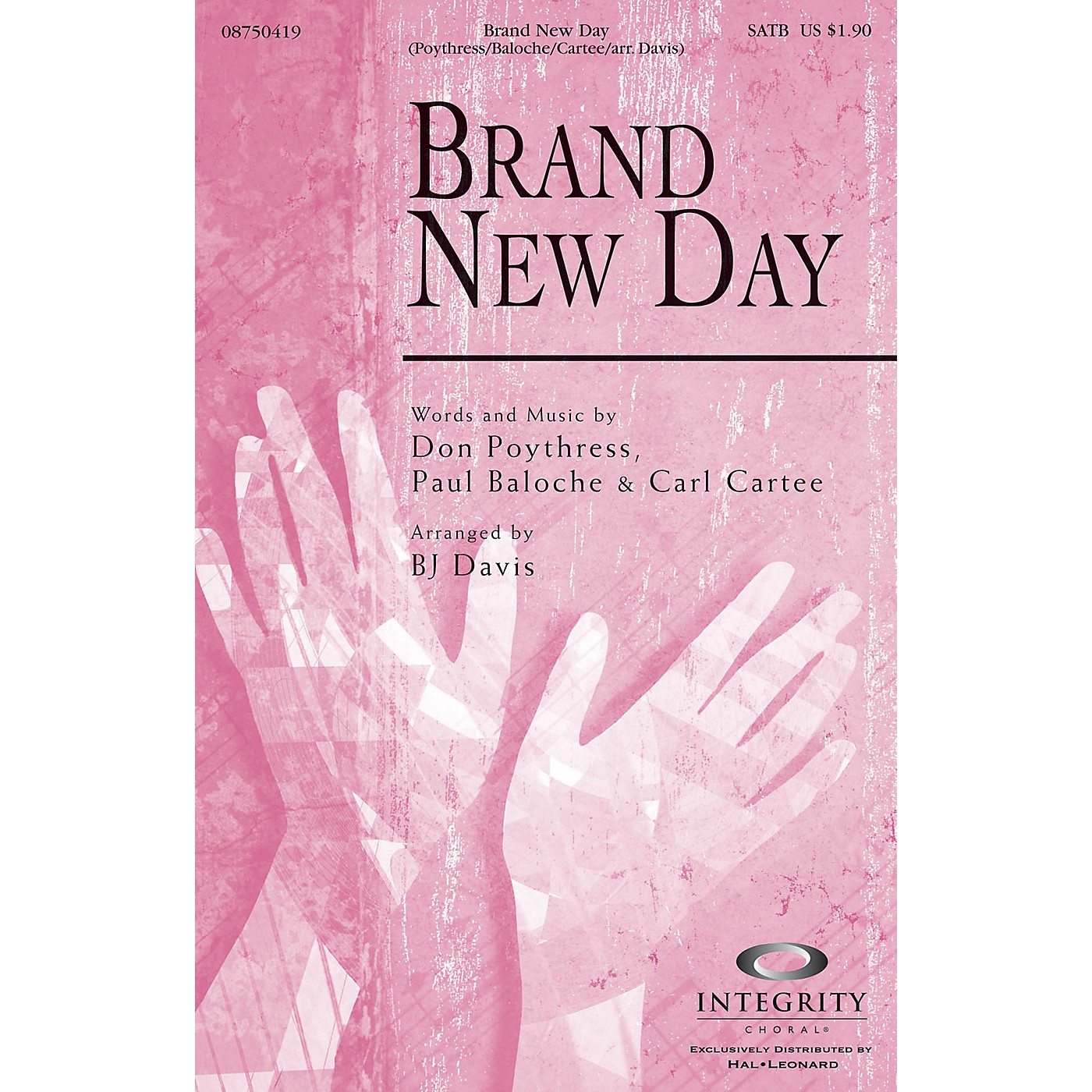 Integrity Choral Brand New Day SATB by Carl Cartee Arranged by BJ Davis thumbnail