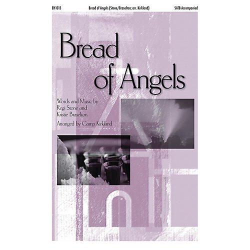 Epiphany House Publishing Bread of Angels SATB arranged by Camp Kirkland thumbnail