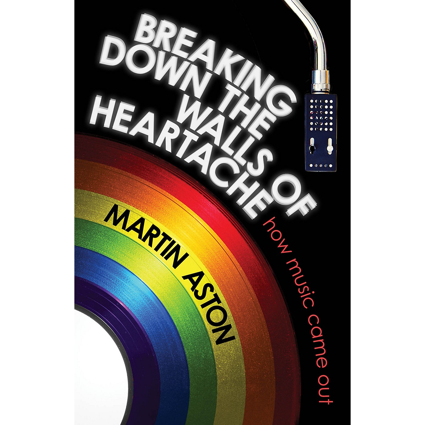 Backbeat Books Breaking Down the Walls of Heartache (How Music Came Out) Book Series Hardcover Written by Martin Aston thumbnail