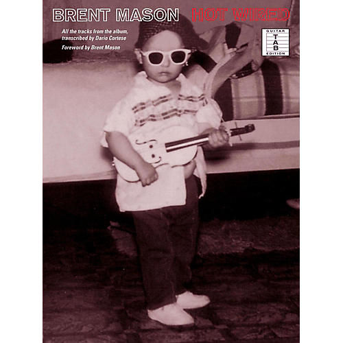 Brent Mason - Hot Wired Guitar Tab Songbook - WWBW