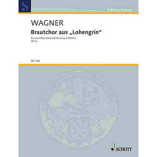 Bridal March From Lohengrin: Schott Bridal Chorus From Lohengrin (Vocal Score) Composed