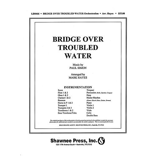 Shawnee Press Bridge over Troubled Water (Orchestration) Score & Parts arranged by Mark Hayes thumbnail