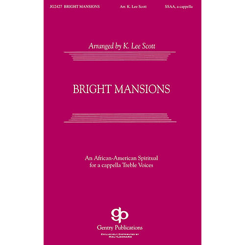 Gentry Publications Bright Mansions SSAA A Cappella arranged by K. Lee Scott thumbnail
