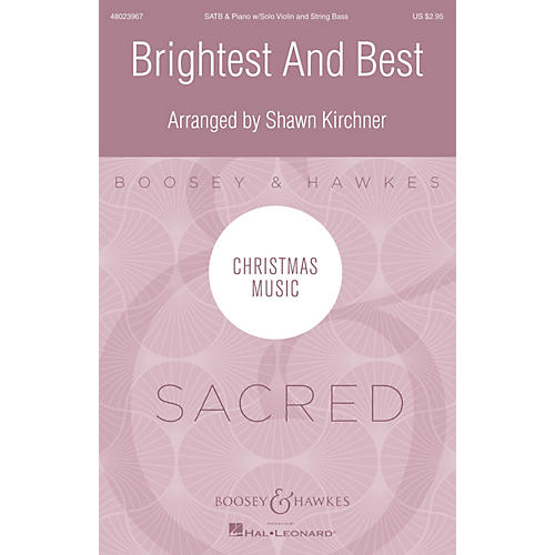 Boosey and Hawkes Brightest and Best SATB arranged by Shawn Kirchner thumbnail