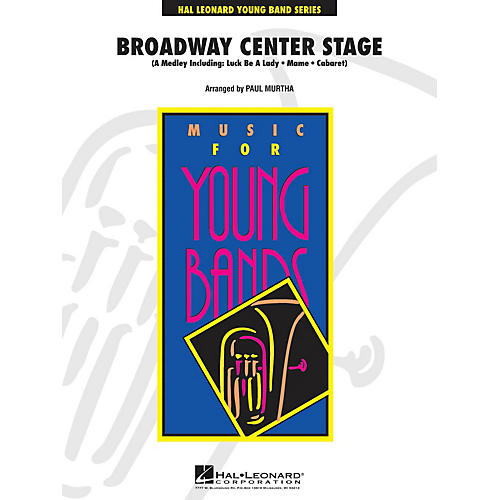 Hal Leonard Broadway Center Stage - Young Concert Band Level 3 by Paul Murtha thumbnail