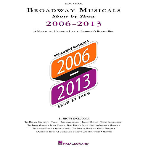Hal Leonard Broadway Musicals Show By Show 2006-2013 Piano/Vocal/Guitar thumbnail