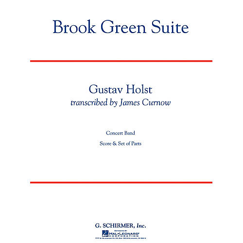 G. Schirmer Brook Green Suite Concert Band Level 4 Composed by Gustav Holst Arranged by James Curnow thumbnail