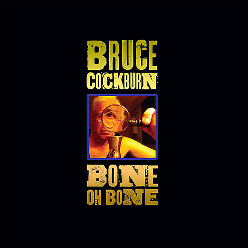Alliance Bruce Cockburn - Bone on Bone thumbnail