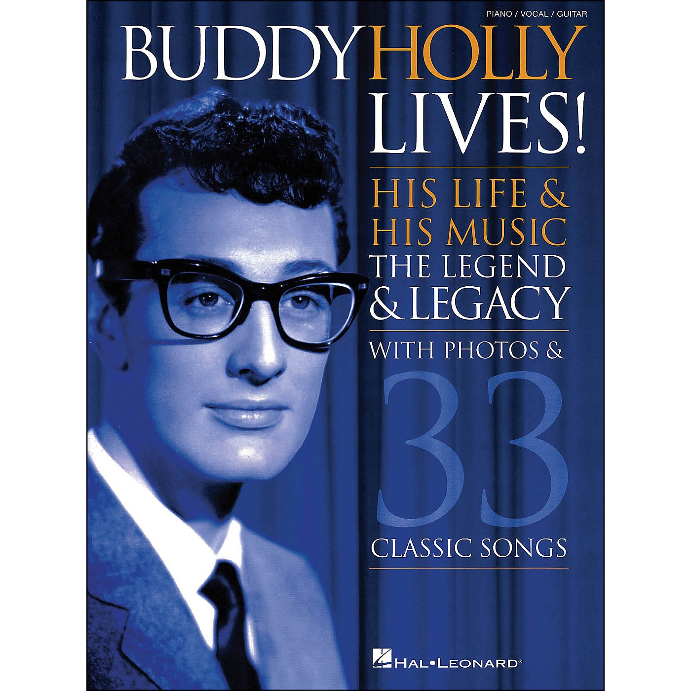 Hal Leonard Buddy Holly Lives! His Life & His Music - with Photos & 33 Classic Songs arranged for piano, vocal, and guitar (P/V/G) thumbnail