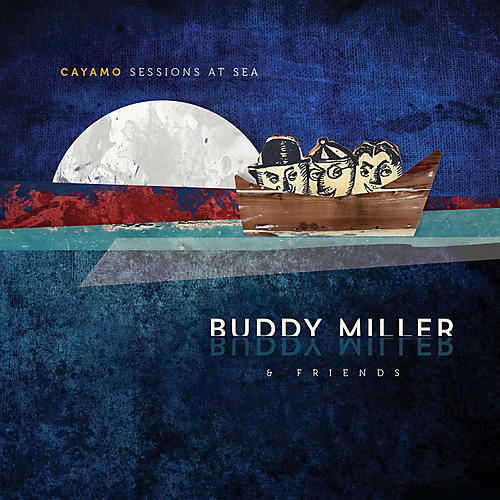 Alliance Buddy Miller - Cayamo Sessions at Sea thumbnail