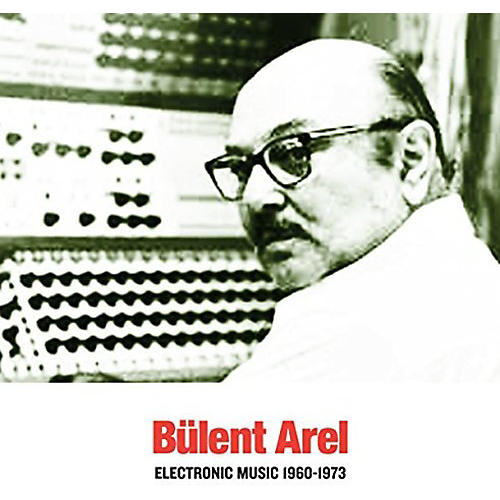 Alliance Bulent Arel - Electronic Music 1960-1973 thumbnail