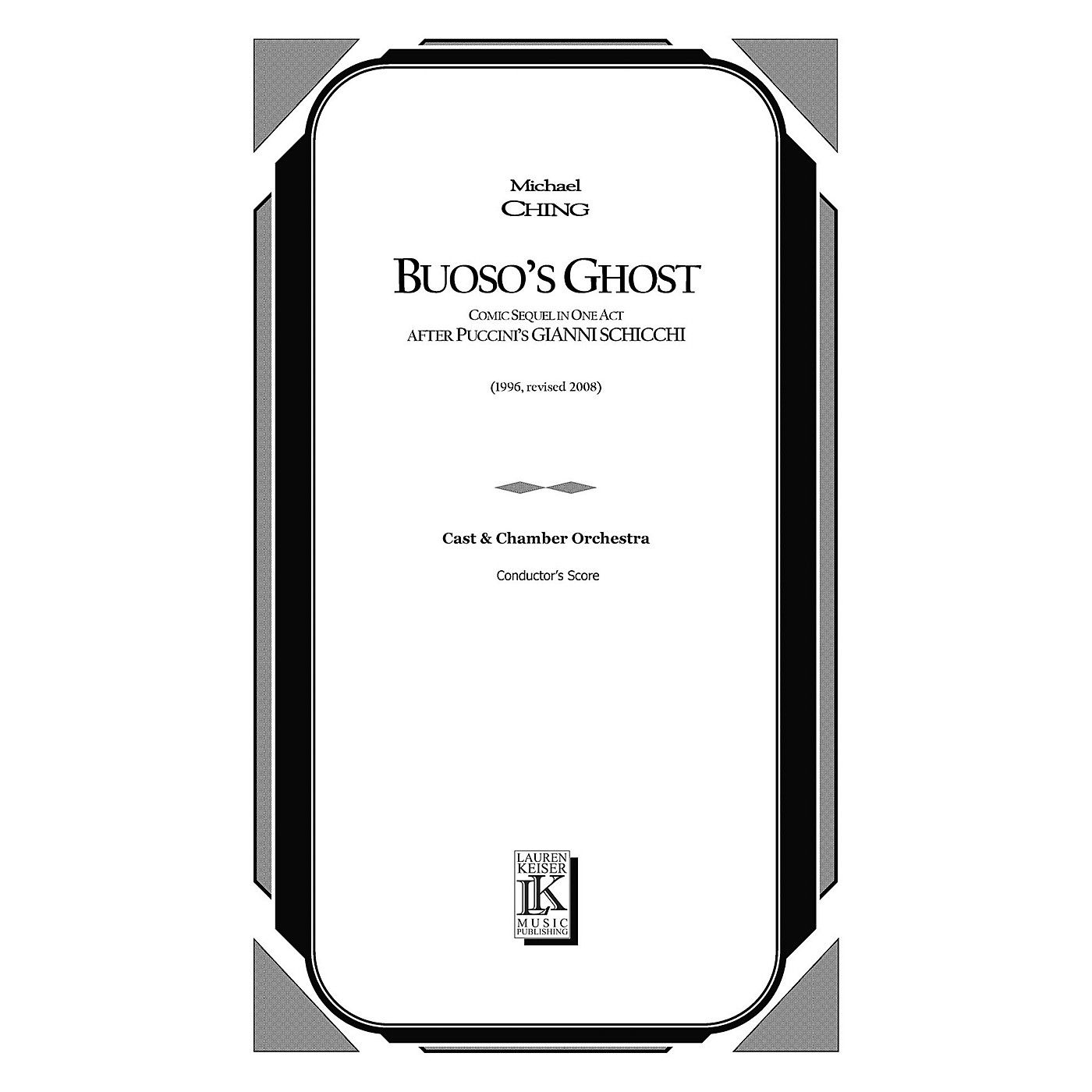 Lauren Keiser Music Publishing Buoso's Ghost (Comic Sequel in One Act After Puccini's Gianni Schicchi) Full Score by Michael Ching thumbnail
