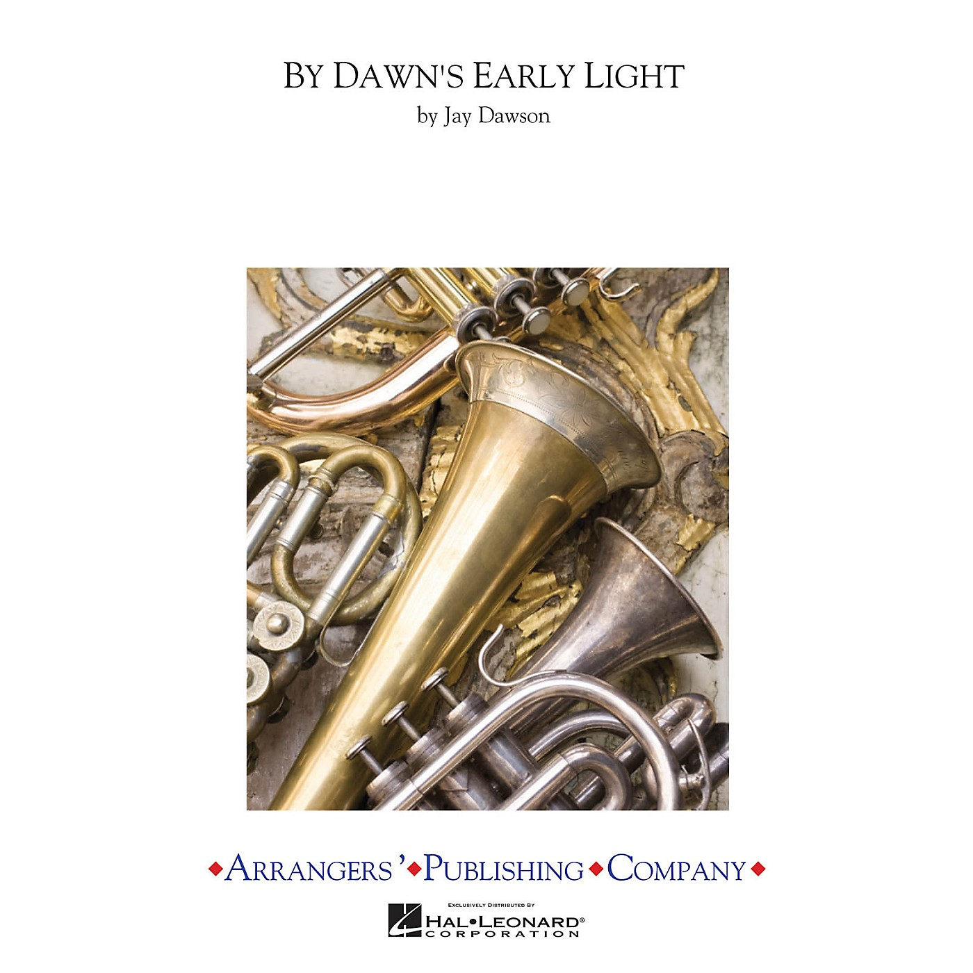 Arrangers By Dawn's Early Light Concert Band Arranged by Jay Dawson thumbnail