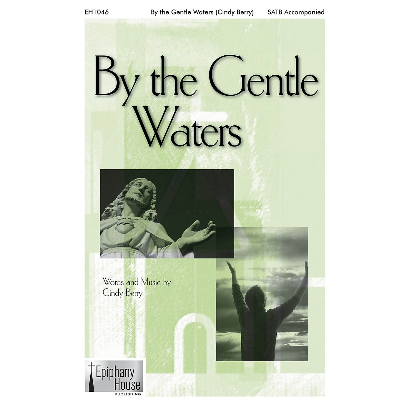 Epiphany House Publishing By the Gentle Waters SATB composed by Cindy Berry thumbnail