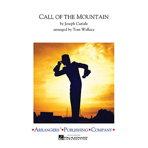 Arrangers Call of the Mountain Marching Band Level 4 Arranged by Tom Wallace thumbnail