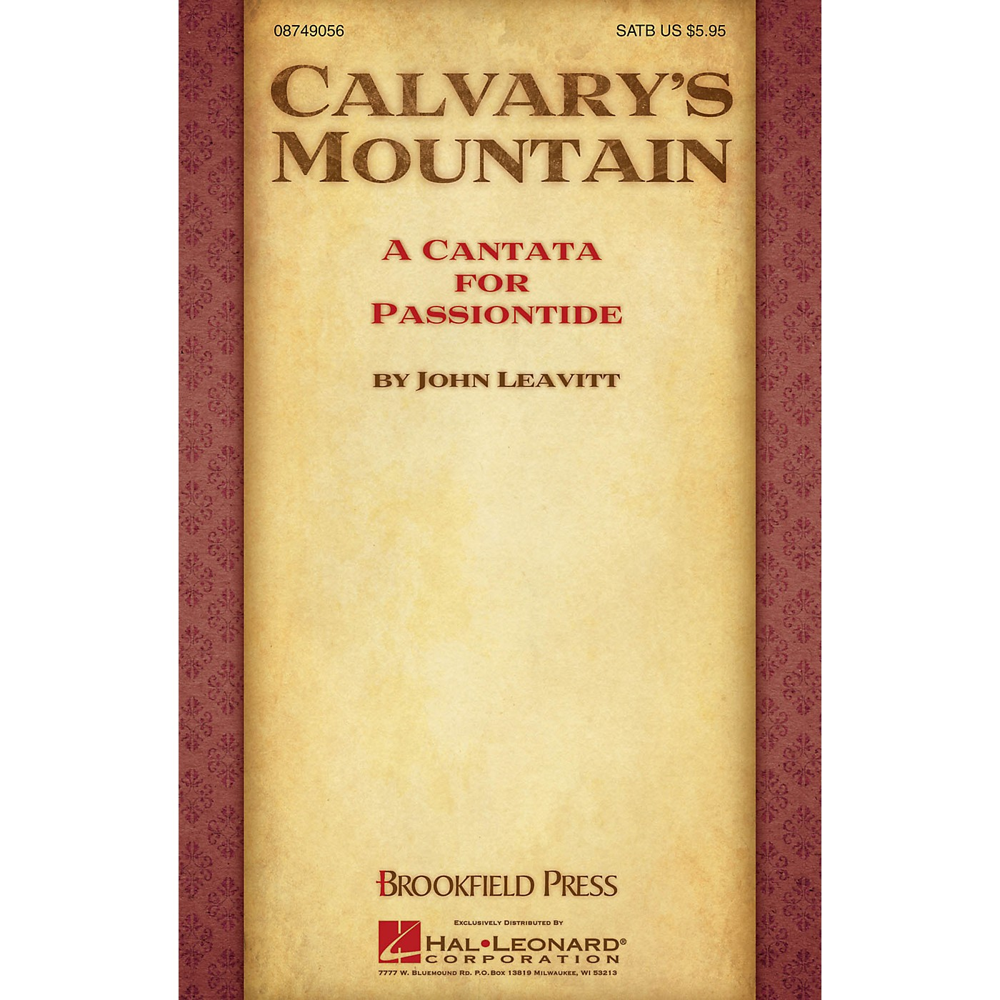 Brookfield Calvary's Mountain (A Cantata for Passiontide) SATB composed by John Leavitt thumbnail