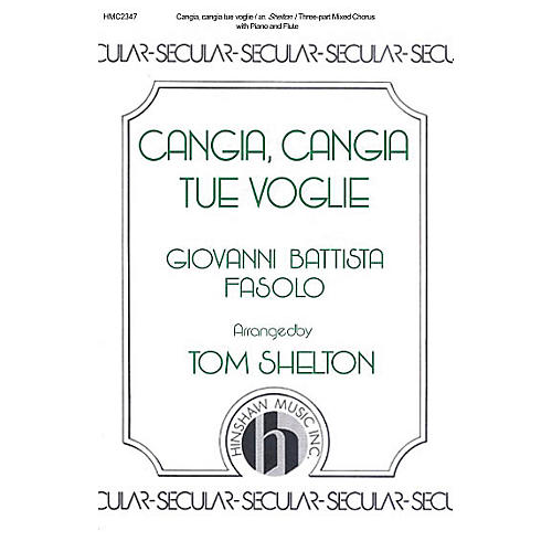 Hinshaw Music Cangia, Cangia Tue Voglie SAB arranged by Tom Shelton thumbnail