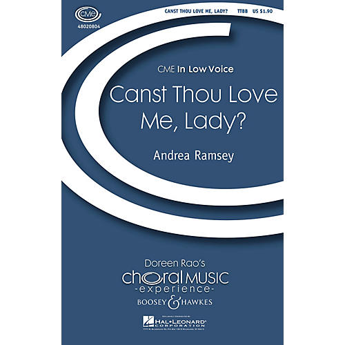 Boosey and Hawkes Canst Thou Love Me, Lady? (CME In Low Voice) TTBB composed by Andrea Ramsey thumbnail