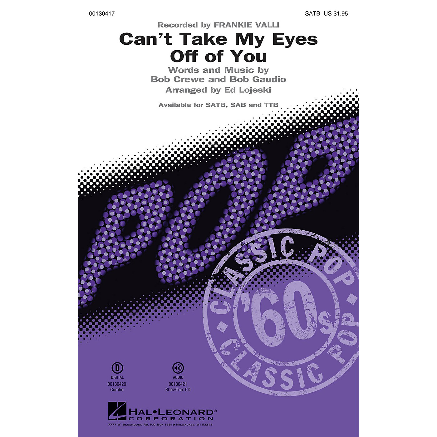 Hal Leonard Can't Take My Eyes Off Of You (from Jersey Boys) SAB by Frankie Valli Arranged by Ed Lojeski thumbnail