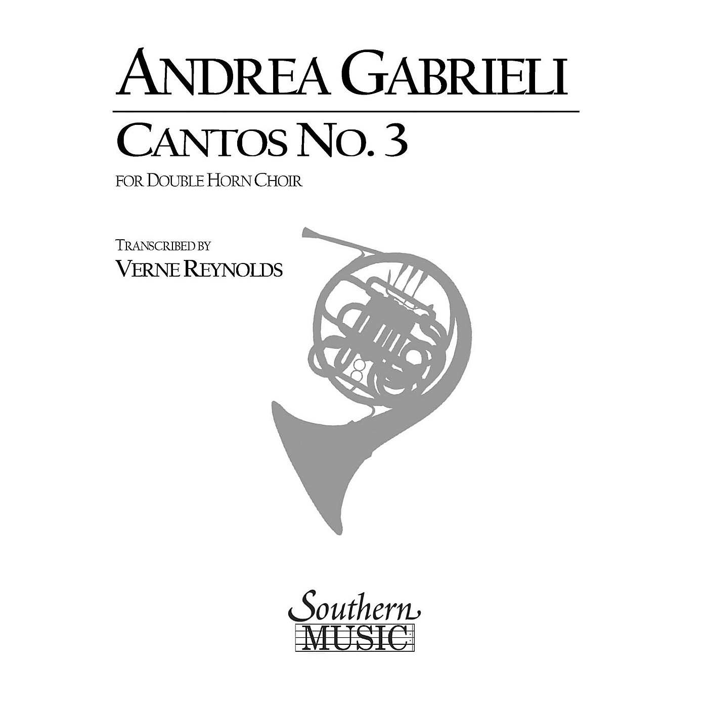 Southern Cantos No. 3 (Archive) (Horn Choir) Southern Music Series Arranged by Verne Reynolds thumbnail