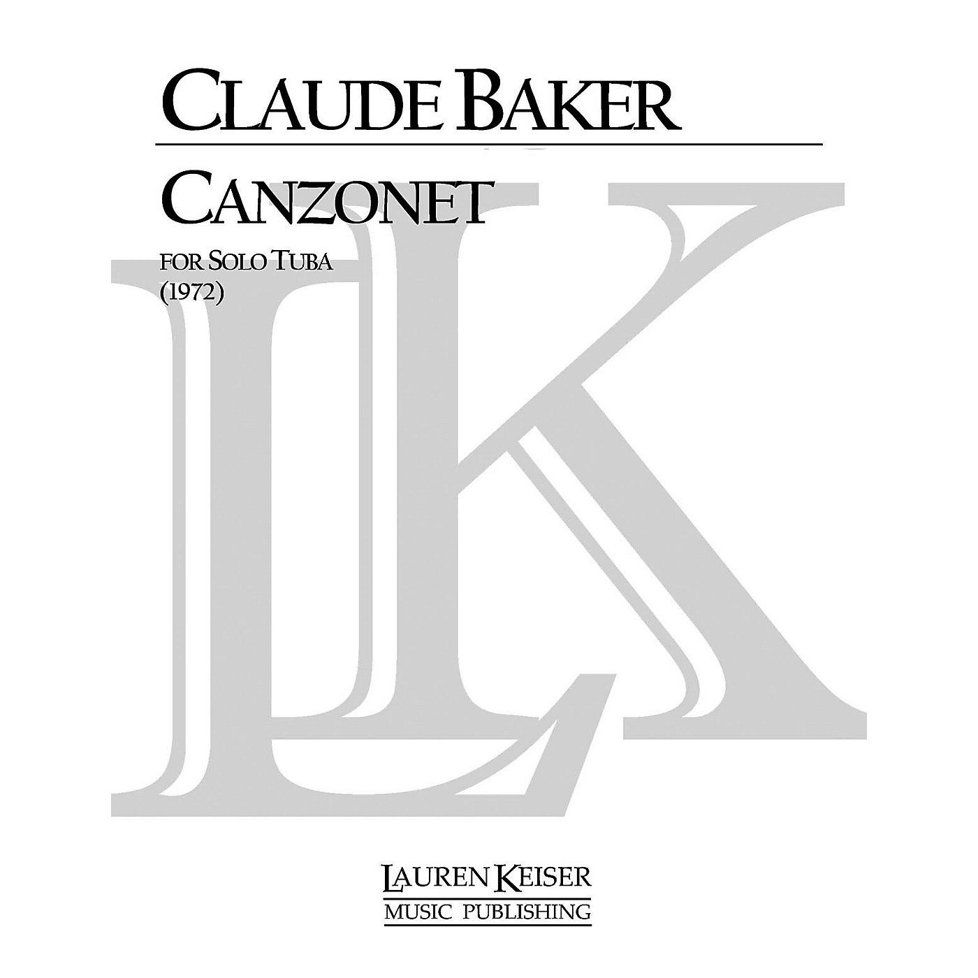 Lauren Keiser Music Publishing Canzonet (Tuba Solo) LKM Music Series Composed by Claude Baker thumbnail